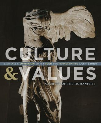 Culture and values a survey of the humanities book by lawrence culture values a survey of the humanities cunningham lawrence s and fandeluxe Gallery