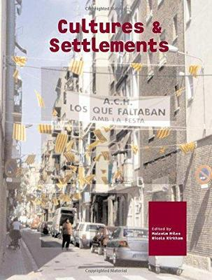 Cultures and Settlements - Miles, Malcolm (Editor), and Kirkham, Nicola (Editor)