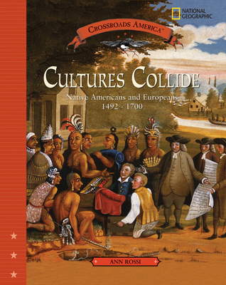 Cultures Collide: Native American and Europenas 1492-1700 - Rossi, Ann