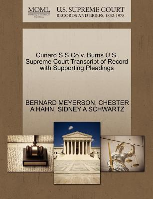 Cunard S S Co V. Burns U.S. Supreme Court Transcript of Record with Supporting Pleadings - Meyerson, Bernard, and Hahn, Chester A, and Schwartz, Sidney A