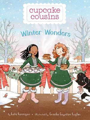 Cupcake Cousins, Book 3 Winter Wonders - Hannigan, Kate
