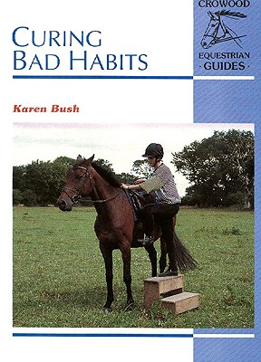 Curing Bad Habits - Bush, Karen