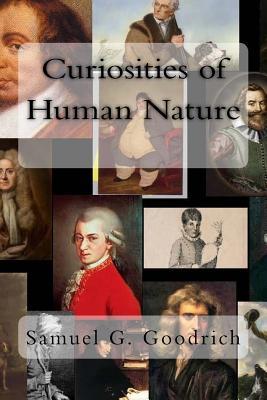 Curiosities of Human Nature - Goodrich, Samuel G