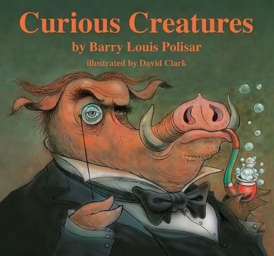 Curious Creatures - Polisar, Barry Louis