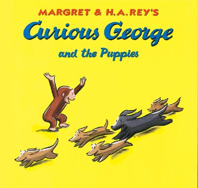 Curious George and the Puppies - Rey, H A, and Rey, Margret