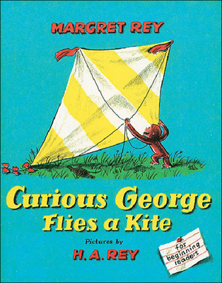 Curious George Flies a Kite - Rey, H A, and Rey, Margret