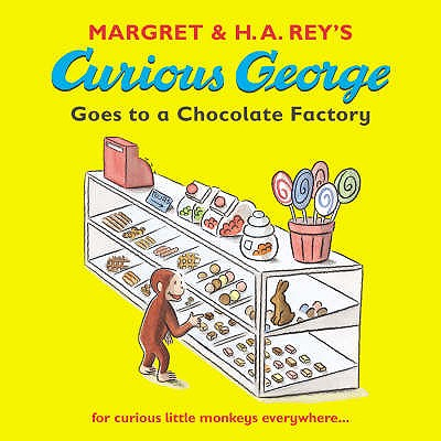 Curious George Goes to a Chocolate Factory - Rey, Margret