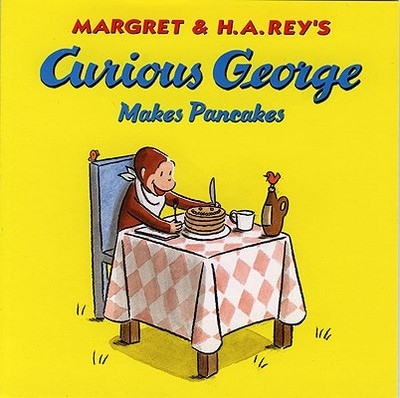 Curious George Makes Pancakes - Rey, Margret