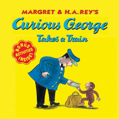 Curious George Takes a Train - Rey, Margret