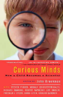 Curious Minds: How a Child Becomes a Scientist - Brockman, John (Editor)