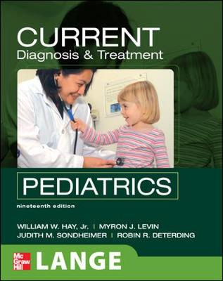 Current Diagnosis and Treatment Pediatrics, Nineteenth Edition - Hay, William W, Jr.