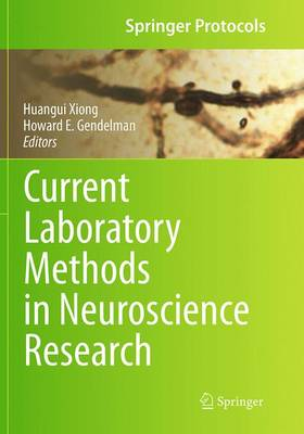 Current Laboratory Methods in Neuroscience Research - Xiong, Huangui (Editor)