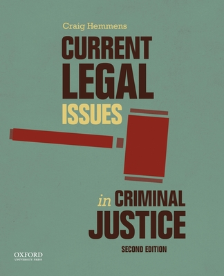 Current Legal Issues in Criminal Justice: Readings - Hemmens, Craig (Editor)