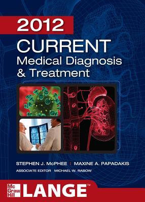 Current Medical Diagnosis & Treatment - McPhee, Stephen J (Editor)