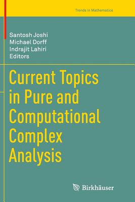 Current Topics in Pure and Computational Complex Analysis - Joshi, Santosh (Editor)