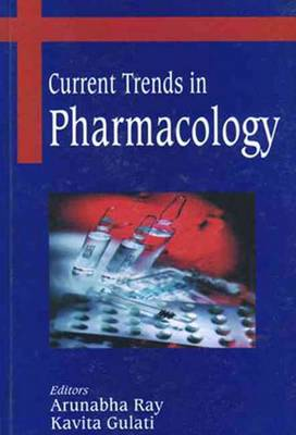 Current Trends in Pharmacology - Ray, Arunabha (Editor), and Gulati, Kavita (Editor)