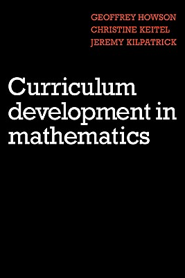 Curriculum Development in Mathematics - Howson, A G