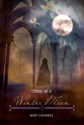 Curse of a Winter Moon - Casanova, Mary