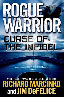 Curse of the Infidel - Marcinko, Richard, and DeFelice, Jim