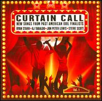 Curtain Call, Vol. 1: New Songs From Past American Idol Finalists - Ryan Starr/AJ Tabaldo/Jon Peter Lewis/Stevie Scott