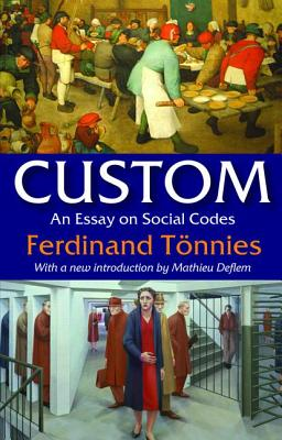 Custom: An Essay on Social Codes - Tonnies, Ferdinand (Editor)