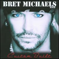 Custom Built - Bret Michaels