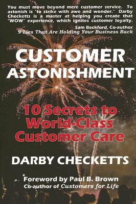 Customer Astonishment: 10 Secrets to World-Class Customer Care - Checketts, Darby