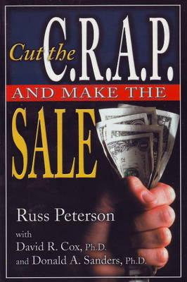 Cut the Crap and Make the Sale - Peterson, Russ