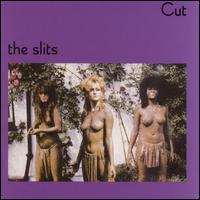 Cut - The Slits