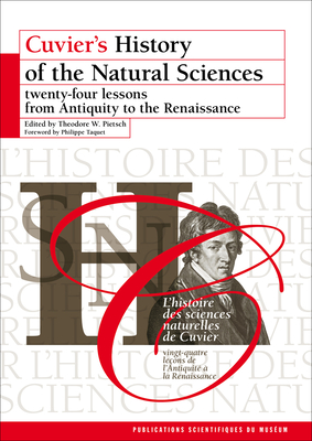 Cuvier's History of the Natural Sciences: Twenty-Four Lessons from Antiquity to the Renaissance - Pietsch, Theodore W (Editor)