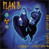 Cyber Chords & Sushi Stories - Plan B