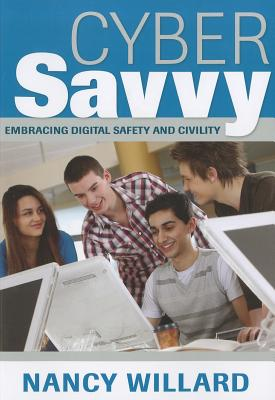 Cyber Savvy: Embracing Digital Safety and Civility - Willard, Nancy E, Dr.