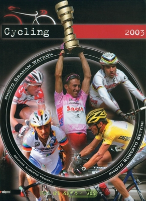 Cycling 2003 - Watson, Graham (Photographer), and Bettini, Roberto (Photographer), and Pedrali, Alberto