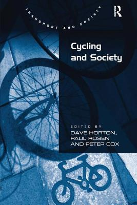 Cycling and Society - Horton, Dave (Editor), and Rosen, Paul (Editor), and Cox, Peter (Editor)