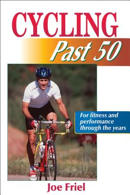 Cycling Past 50 - Friel, Joe