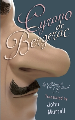 Cyrano de Bergerac: A Prose Translation - Rostand, Edmond, and Murrell, John (Translated by)