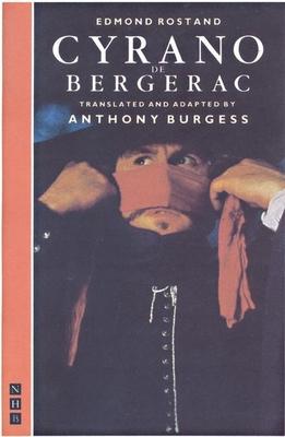 Cyrano de Bergerac: Translated by Anthony Burgess - Rostand, Edmond, and Burgess, Anthony