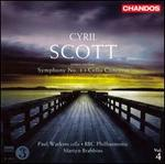 Cyril Scott: Symphony No. 1; Cello Concerto
