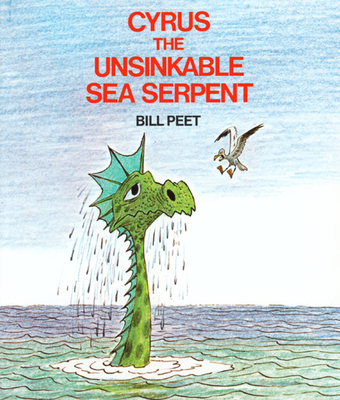 Cyrus the Unsinkable Sea Serpent - Peet, Bill