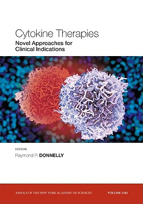 Cytokine Therapies: Novel Approaches for Clinical Indications, Volume 1182 - Donnelly, Raymond P (Editor)
