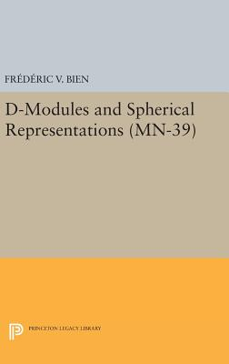 D-Modules and Spherical Representations. (MN-39) - Bien, Frederic V.