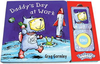 Daddy's Day at Work - Gormley, Greg