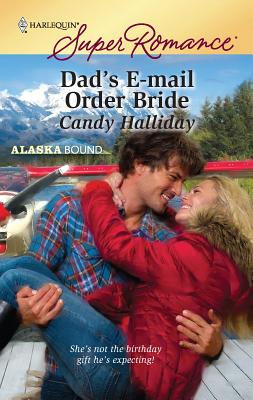 Dad's E-mail Order Bride - Halliday, Candy