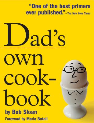 Dads Own Cookbook - Sloan, Bob, and Batali, Mario (Foreword by)