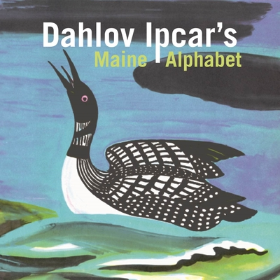 Dahlov Ipcar's Maine Alphabet - Ipcar, Dahlov