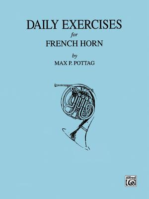 Daily Exercises for French Horn - Pottag, Max P (Composer)