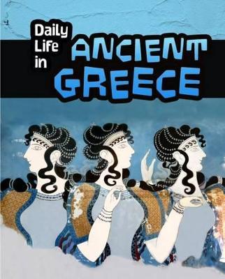 Daily Life in Ancient Greece - Nardo, Don