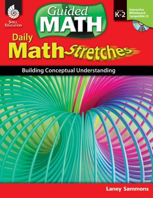 Daily Math Stretches: Building Conceptual Understanding Levels K-2 (Levels K-2): Building Conceptual Understanding - Sammons, Laney