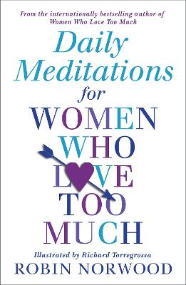 Daily Meditations For Women Who Love Too Much - Norwood, Robin
