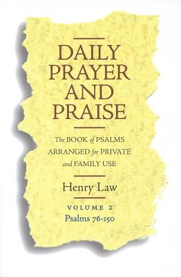 Daily Prayer and Praise: Book of Psalms Arranged for Private and Family Use v. 2 - Law, Henry